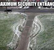 Maximum security…