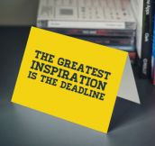 The greatest inspiration…