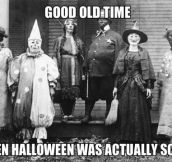 Good old time Halloween…