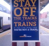 Stay off the tracks…
