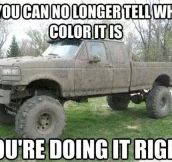 Mudding, doing it right…