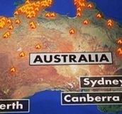 Update: Pretty much everything is on fire. Austrailments