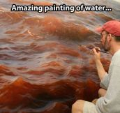 Realistic painting of water…