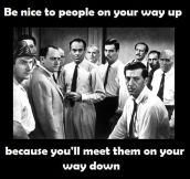 Always be nice…