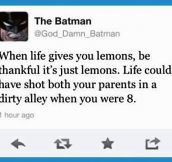 Batman's inspirational words…