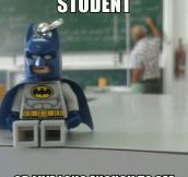 That's right Batman…