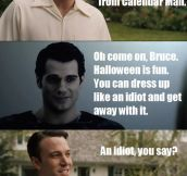 Clark gets Bruce prepared for Halloween…