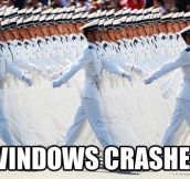 Windows crash…