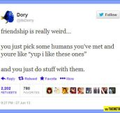 Friendship is weird…