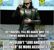 Loki and His Brother…