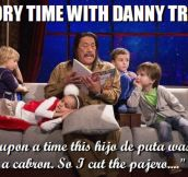 Dad, can Machete read us a bedtime story?