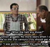 Onion goggles…