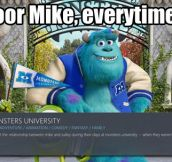 Poor Mike can't catch a break…