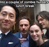 Zombie hunters…