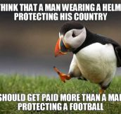 Brave soldiers deserve more than football players…