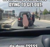 Dying to get out…