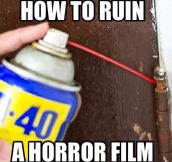 Easiest way to ruin a scary movie…