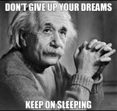 Don't give up your dreams…
