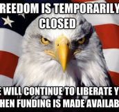 Freedom is closed, for now…