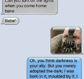 Turn off the lights, Bane…
