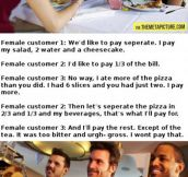 As a waitress, it happens more than you think…