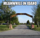 Idaho is a special place…