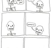 Skeleton joke…