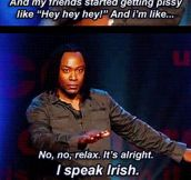 It's OK, I speak Irish…