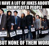 Unemployment jokes…