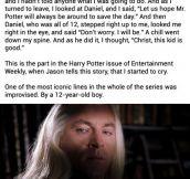 Wow. Daniel Radcliffe, folks.