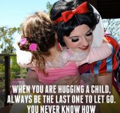 When you're hugging a child…