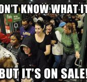 Black Friday summed up in one picture…