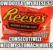 The way I eat my Reese's…