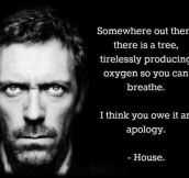 House always has the right words…