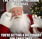 Santa has been reading your Facebook…