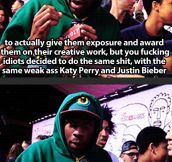 Tyler the Creator, everyone…