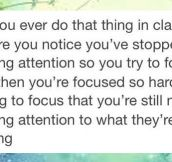 When you're focused so hard on trying to focus…