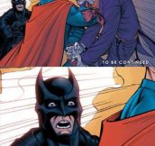 Not cool Superman…