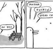 Oh yeah, bread crumbs…