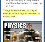 Physics ladies and gentlemen…
