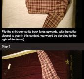 How to fold your shirt…