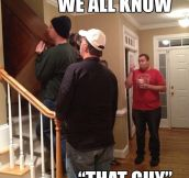 Don't be that guy…