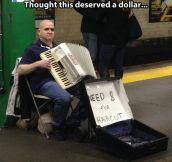 He deserves a dollar…