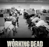 The Working Dead…