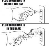 Every time I plug something…