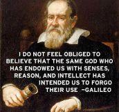 Galileo's words of wisdom…