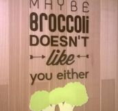 So you don't like broccoli?