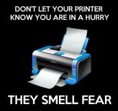 Don't let your printer know…