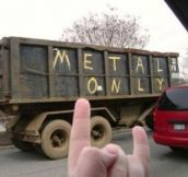 That's so metal…