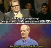 George W. Bush's mind…